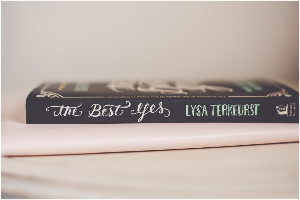 Kara Evans Photographer - Central Illinois Wedding Photographer - The Best Yes by Lysa TerKeurst | A Book in Review
