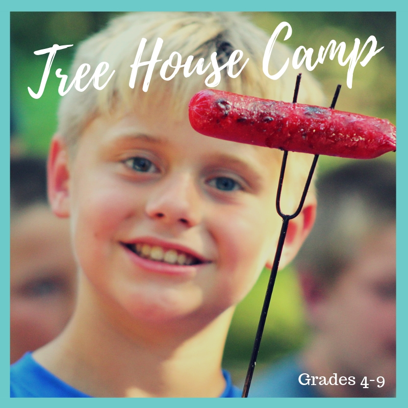 ^TREE HOUSE CAMP: ENTERING GRADES 4-9.