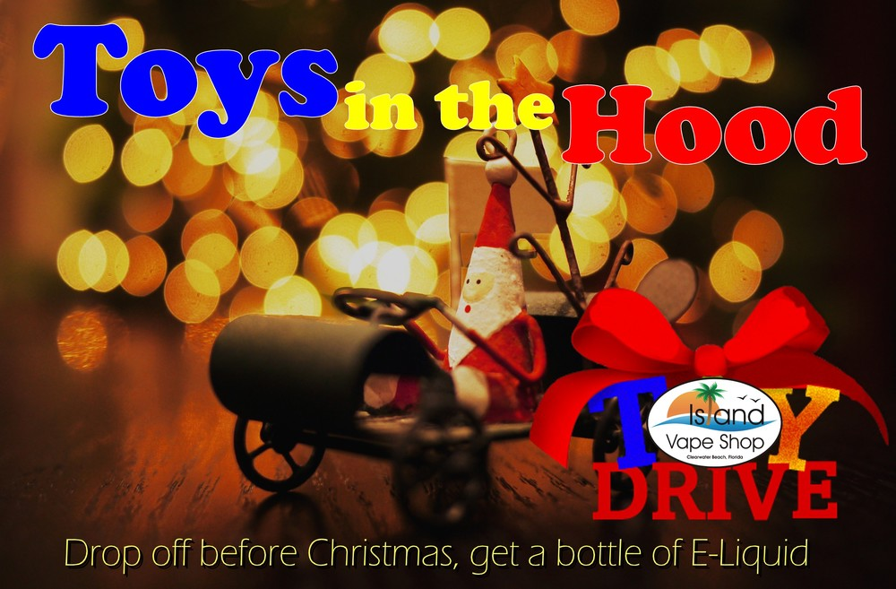 island_vape_shop_toys_in_the_hood_toy_drive_free_eliquid_clearwater_beach_for_tots.jpg