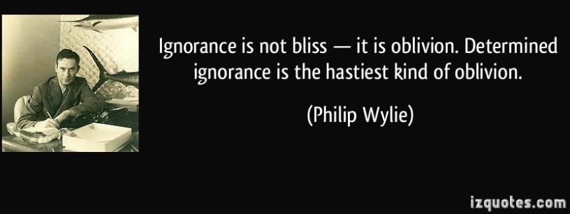 Ignorance is not bliss.jpg