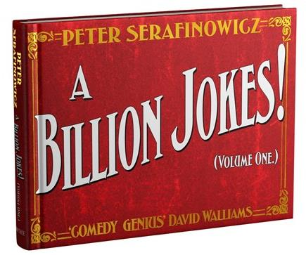 A Billion Jokes (Volume 1) by Peter Serafinowicz.jpg