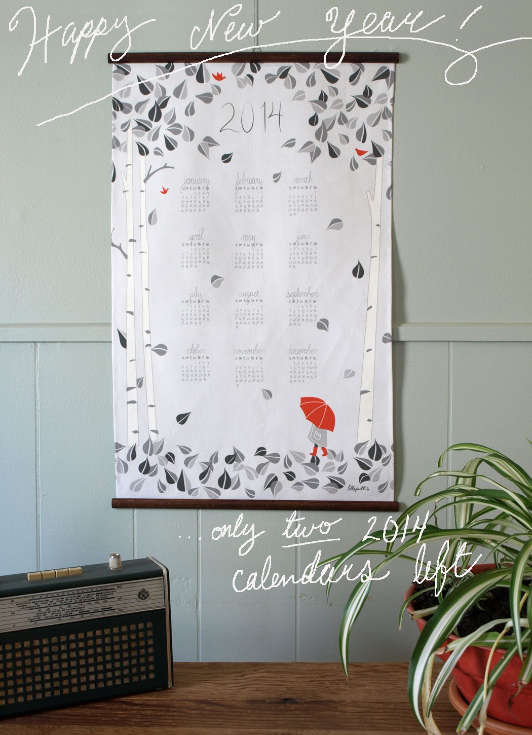 Happy New Year every one! …just a couple of our 2014 birch calendars left, otherwise you'll have to wait till 2015!