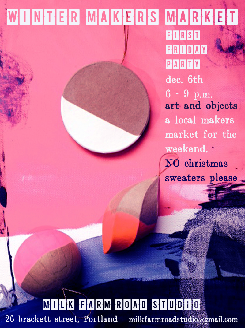 Hey Maine!     If you can't make it down to Boston for the Swedish Yuletide Market (Dec 7), you can find some of our goods at the  Winter Makers Market at Milk Farm Road Studio  over on the West End (Portland).    Friday the 6th, 6-9pm