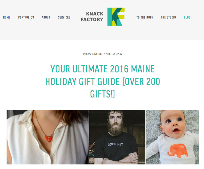 Knack Factory 2016 Maine Holiday Gift Guide  View full Gift Guide here
