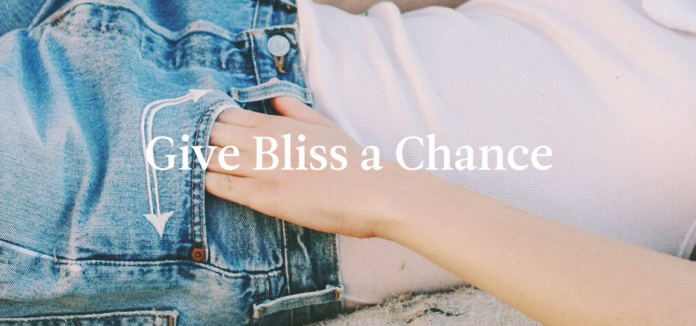 Give Bliss a Chance