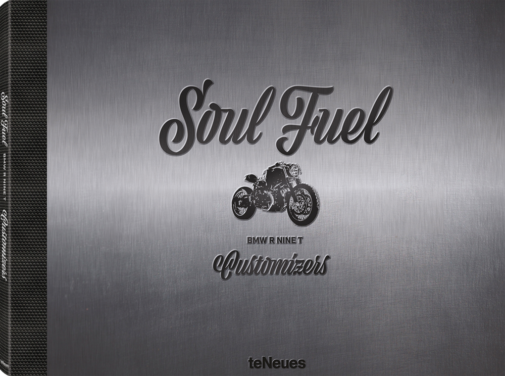© SOUL FUEL - BMW R nineT Customizers, published by teNeues, € 40, www.teneues.com