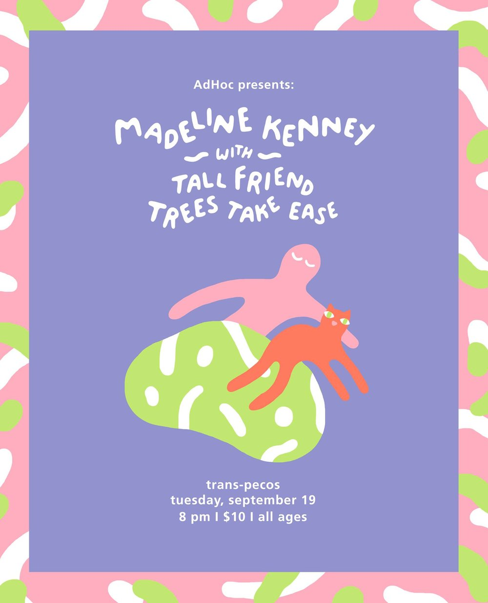 Tuesday Sep 19th @ Trans-Pecos AdHoc Presents Madeline Kenney Tall Friend Trees Take Ease L-Halsey, LM-Myrtle Wyckoff | 8pm | $10 | all ages