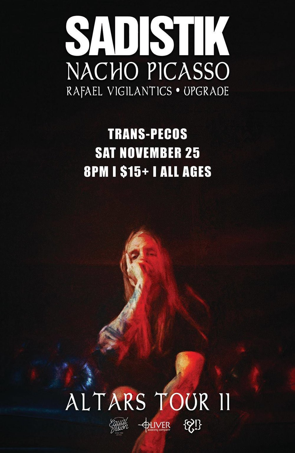 Altars Tour II Featuring:   Sadistik    Nacho Picasso    Rafael Vigilantics    Upgrade   @  Trans-Pecos   November 25th||8pm||$15 ADV, $18 DOS||All Ages