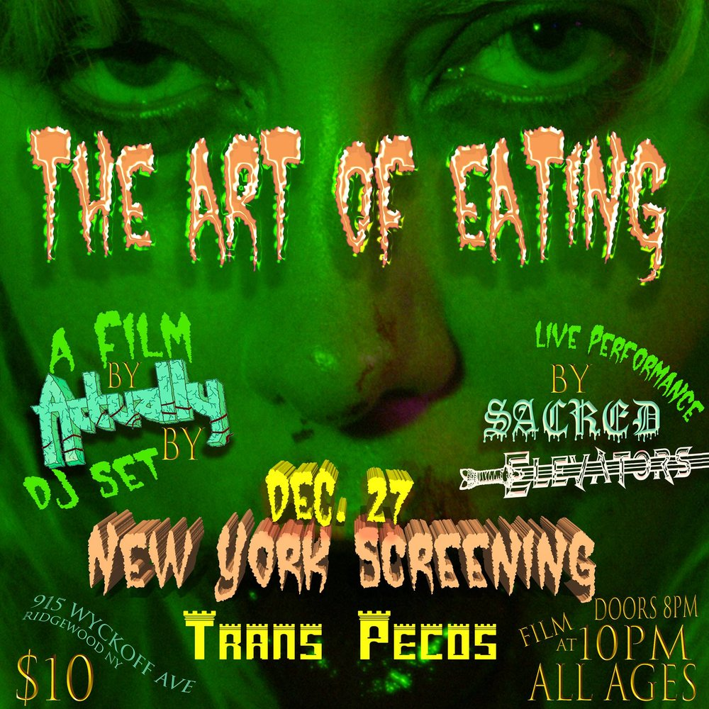 "NEW YORK Screening of ACTUALLY HUIZENGA's New Film ""The Art of Eating""  DJ set by ACTUALLY as well as a Live Performance by ""Sacred Elevators"" (solo project from Matt of Tv Baby)  Doors at 8 PM  Film Screens at 10 PM"