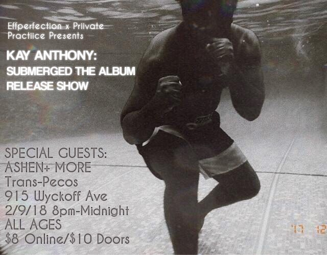 EFFPERFECTION & PRIIVATE PRACTICE PRESENT KAY ANTHONY ALBUM RELEASE SHOW FT ASHEN & PARTY COME OUT SHOW LOVE ALL AGES. EVERYONE WELCOME