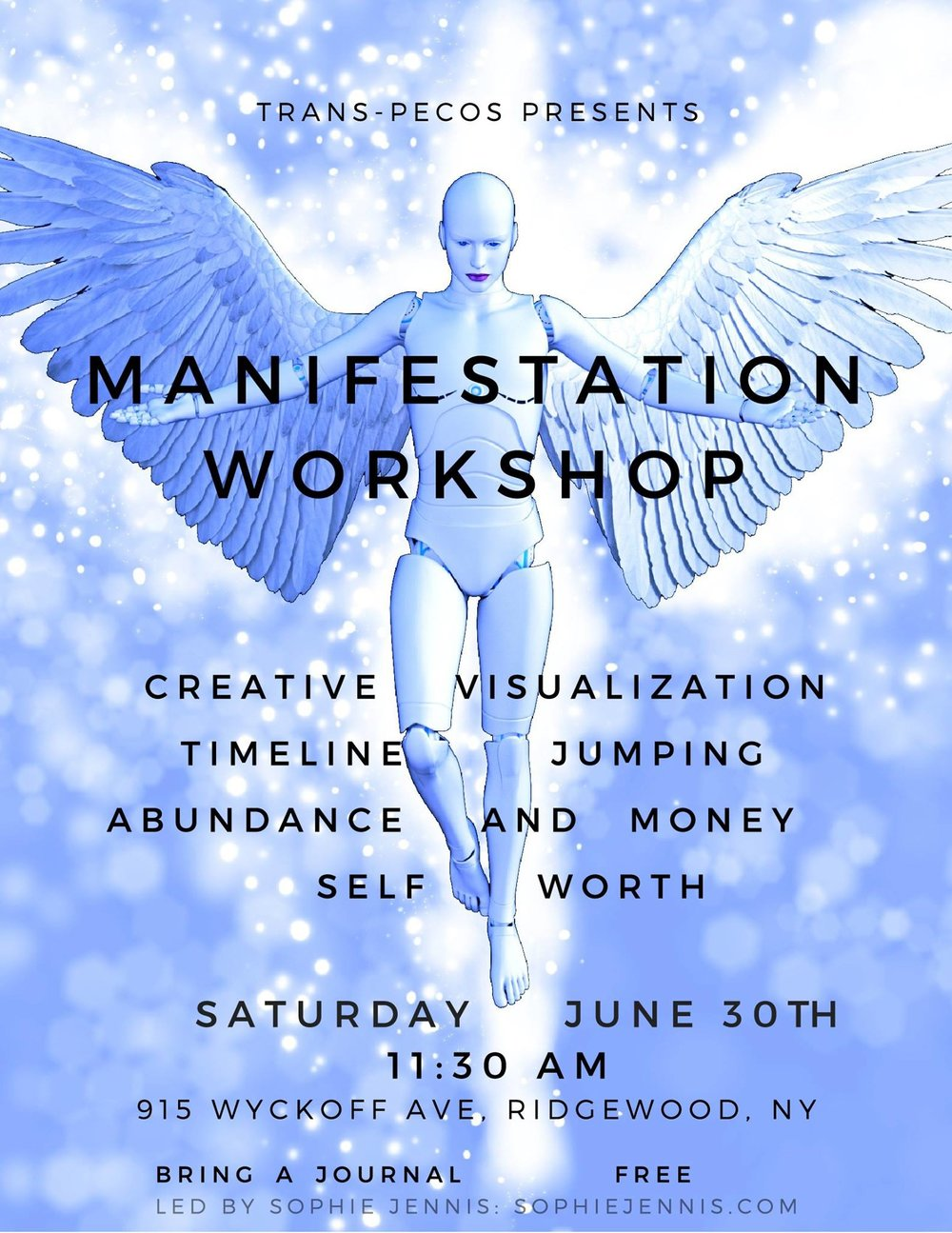 All are welcome to join us for a free workshop on abundance and manifestation where we learn the ways in which we can support ourselves in creating a life that reflects our passions, dreams, and potential. This workshop will be half teaching and half participation, so please bring a notebook.  No experience necessary! All ages welcome! The workshop should be around an hour.  For any questions on the class, please email sophiejennis@gmail.com 915 WYCKOFF AVENUE L to Halsey L/M to Myrtle-Wyckoff