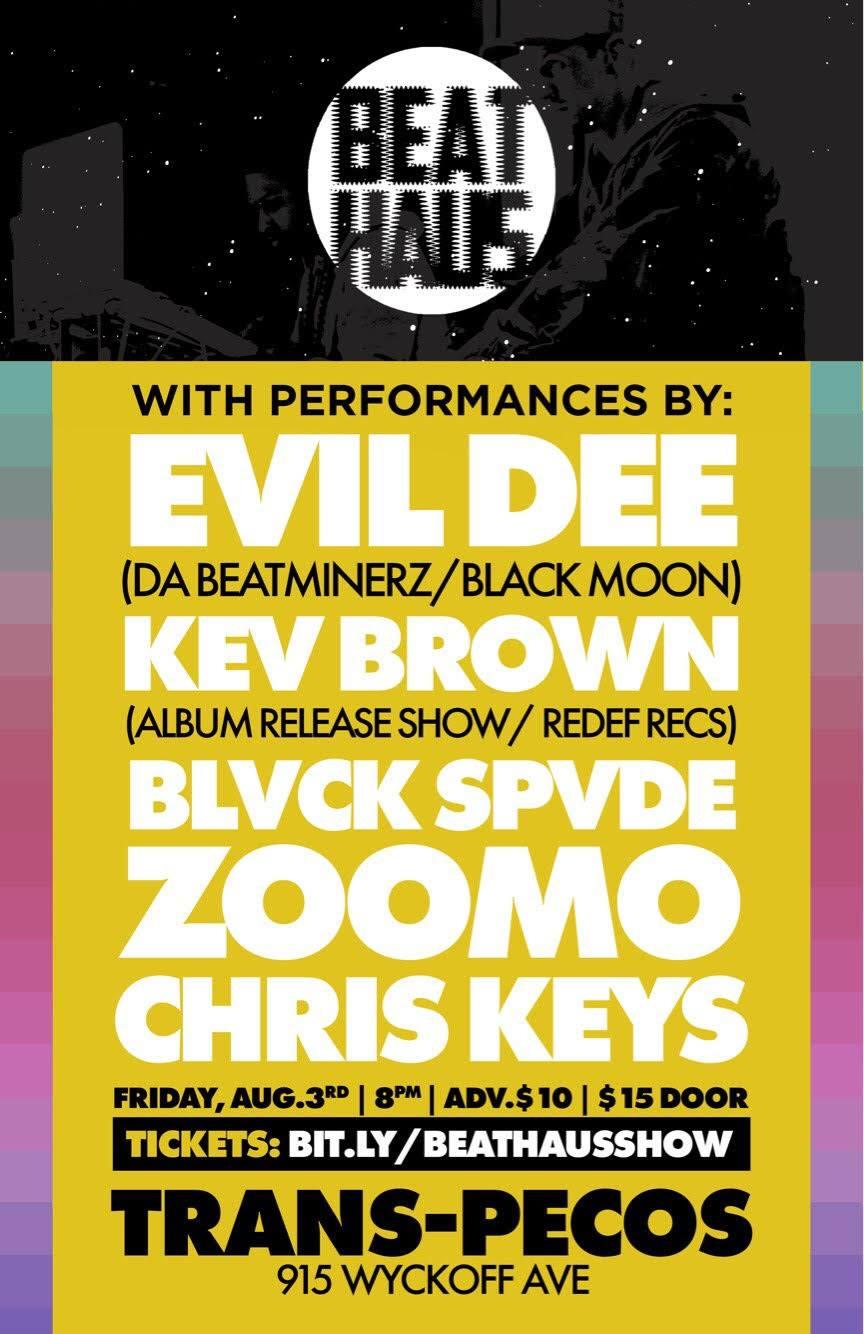 Beat Haus: Evil Dee Kev Brown Blvck Spvde Zoomo Chris Keys  8.3 | All Ages | 8pm | $10/15