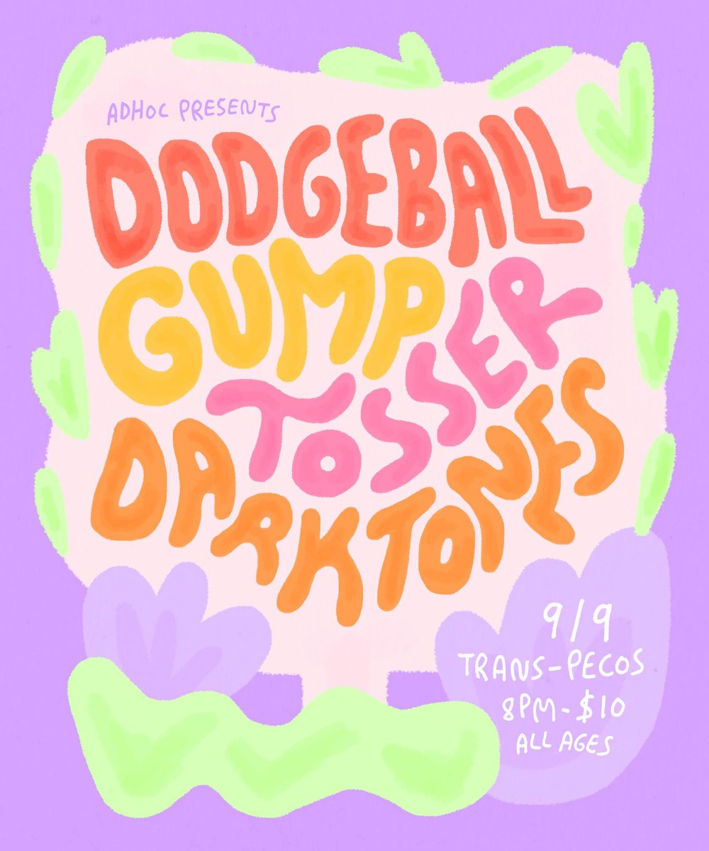 AdHoc  Presents   DODGEBALL the band   GUMP   Tosser   Dark Tones   | Trans-Pecos | 915 Wyckoff Ave @ Weirfield | Ridgewood, Queens L-Halsey, LM-Myrtle Wyckoff | $10 | all ages