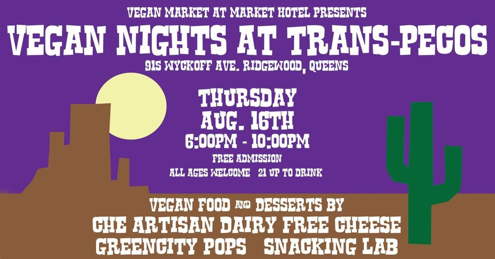 On Thursday Aug. 16th we are hosting Vegan Nights at Trans-Pecos in Ridgewood, Queens. There will be food from  Ché Artisan Dairy-free Cheeses and desserts from  Greencity Pops & Snacking Lab. Trans-Pecos is a nice plant filled, relaxing bar with a big outdoor back patio area with plenty of seating. Come down and have some dinner, listen to some good music, and chat with some friendly people.