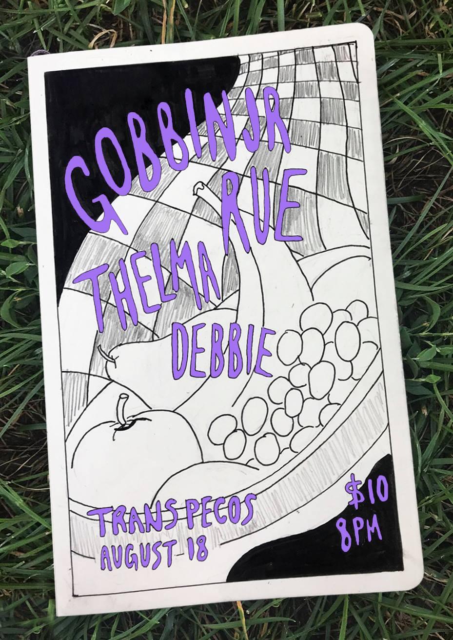 Golden Parachute presents  : gobbinjr  :: Rue  ::: Thelma  :::: Debbie  8pm, all ages, $10