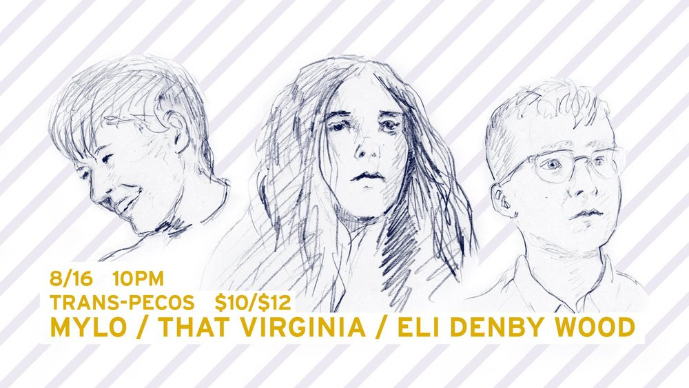 Mylo That Virginia Eli Denby Wood  ALL AGES | 10PM | $10-12