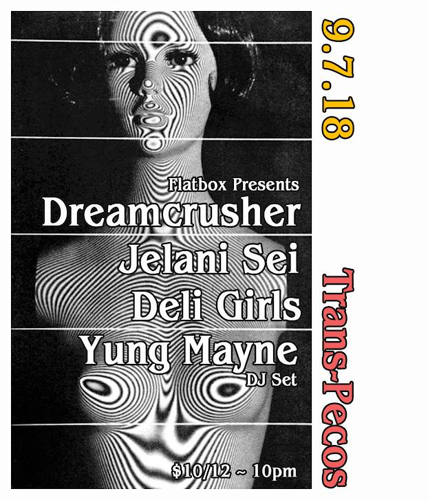 ▁ ▂ ▃ ▅ ▆ ▇ ▉ ▇ ▆ ▅ ▃ ▂ ▁ FlatBox Presents   Dreamcrusher   Jelani Sei   Deli Girls  Yung Mayne DJ   Tickets:  https://ticketf.ly/2MXB5tR  Subscribe to our events here:   http://bit.ly/2vTe5a1   ▁ ▂ ▃ ▅ ▆ ▇ ▉ ▇ ▆ ▅ ▃ ▂ ▁