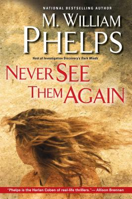 Never See Them Again by M.W. Phelps is based on Brian and one of his Houston cases.