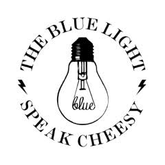 the blue light speak cheesy.jpg