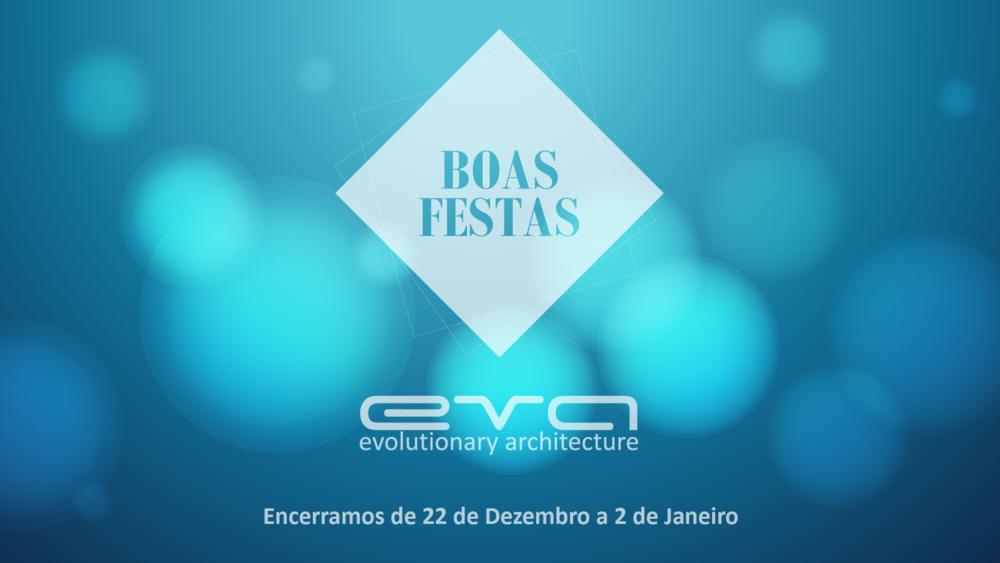 Boas Festas - Encerramos de 22 de Dezembro a 2 de Janeiro - EVA evolutionary architecture - arquitectos porto - bom 2019 - bom ano novo - EVA atelier.png