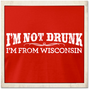 not-drunk-from-wisconsin-t-shirt
