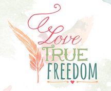 Love True Freedom