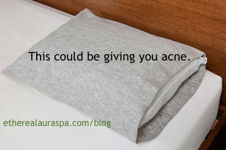 Your pillowcase could be giving you acne. etherealauraspa.com/blog