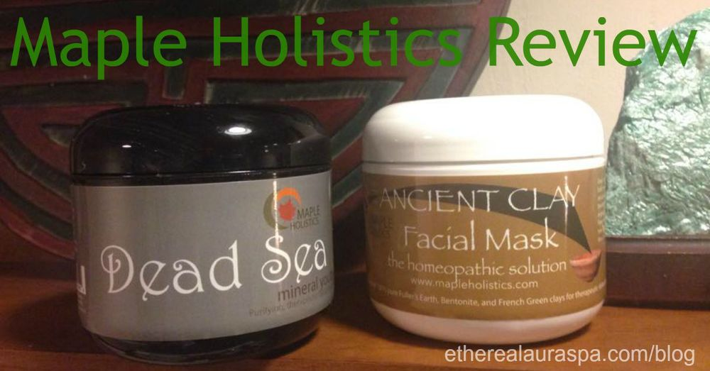Maple Holistics Ancient Clay and Dead Sea Mud Masks Review etherealauraspa.com/blog