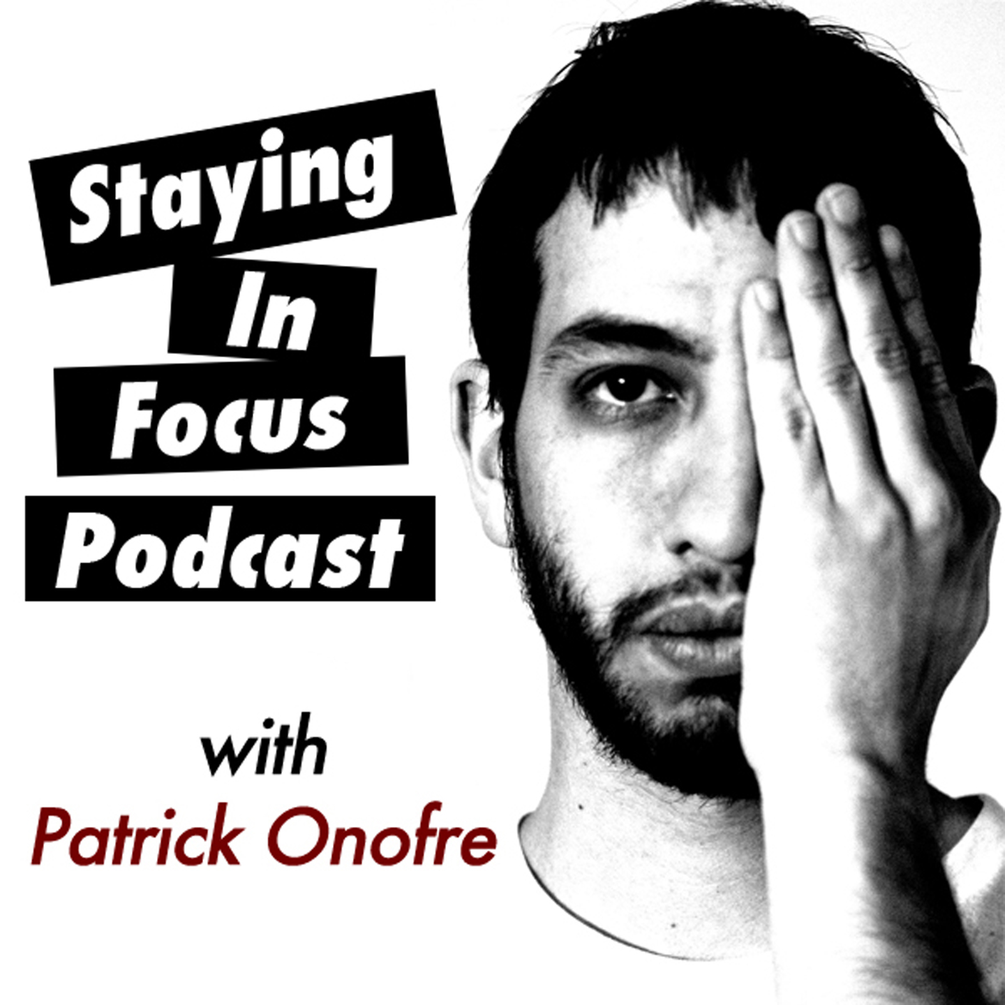 Staying In Focus Photography Podcast - Patrick Onofre Photography