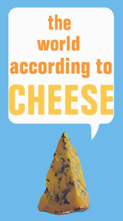 The World According to Cheese