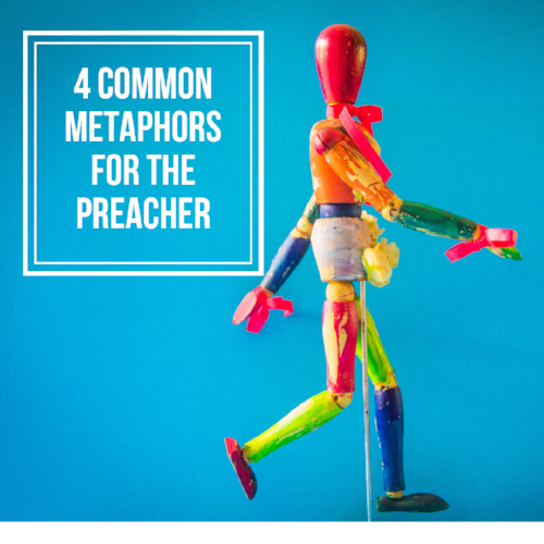 4 Common Metaphors for the Preacher.png