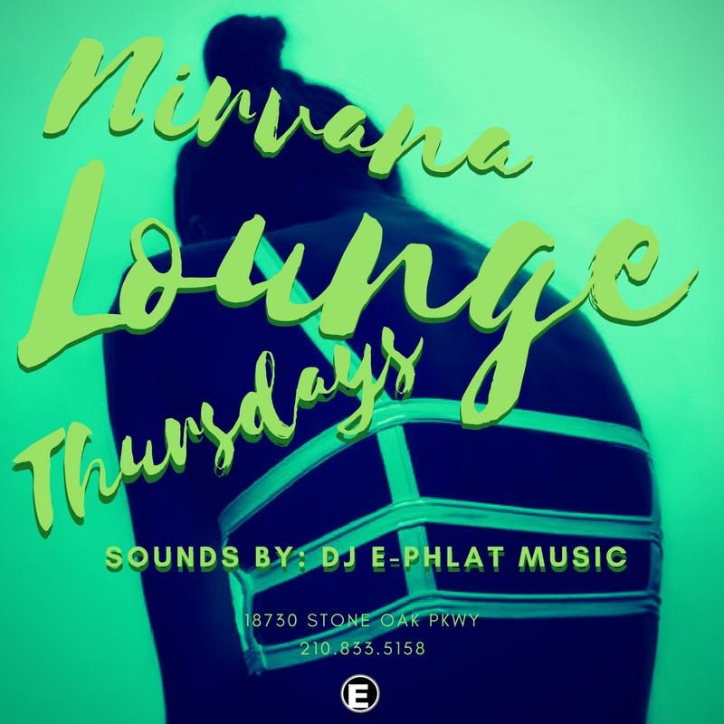 DJ E-PHLAT MUSIC IN THE MIXX EVERY THURSDAY AT NIRVANA LOUNGE SATX. CLICK IMAGE ABOVE FOR MORE INFO.