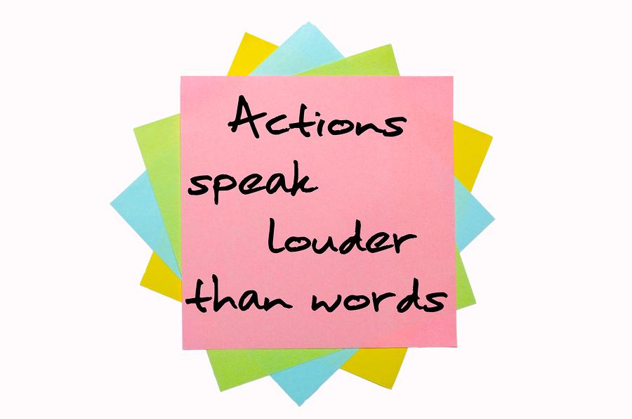 bigstock-Proverb-actions-Speak-Louder--25035299.jpg