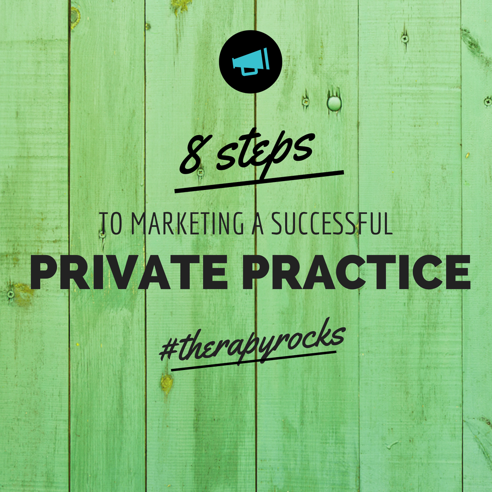 8 Steps to Marketing a Successful Psychotherapy Private Practice