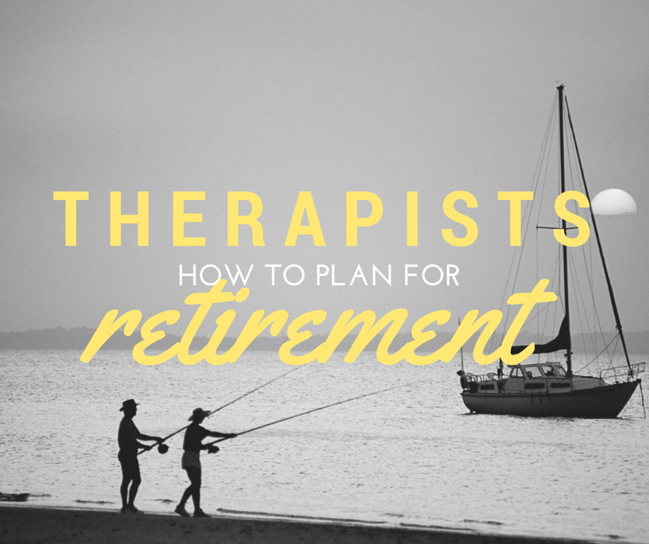Therapists: How to plan for retirement