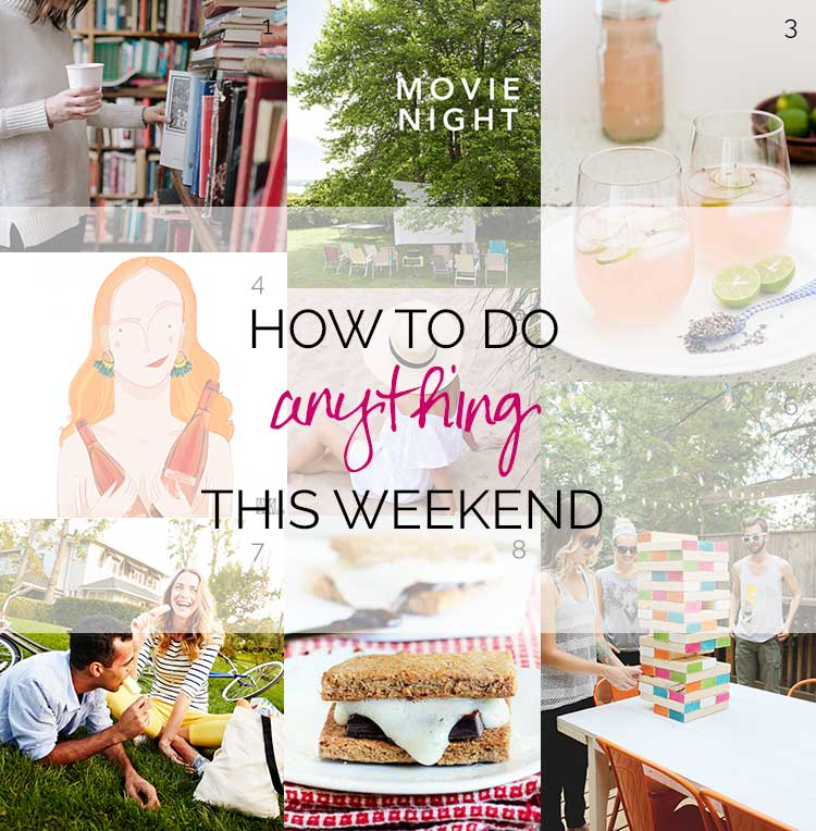 How To Do Anything This Weekend | Memorial Day Edition