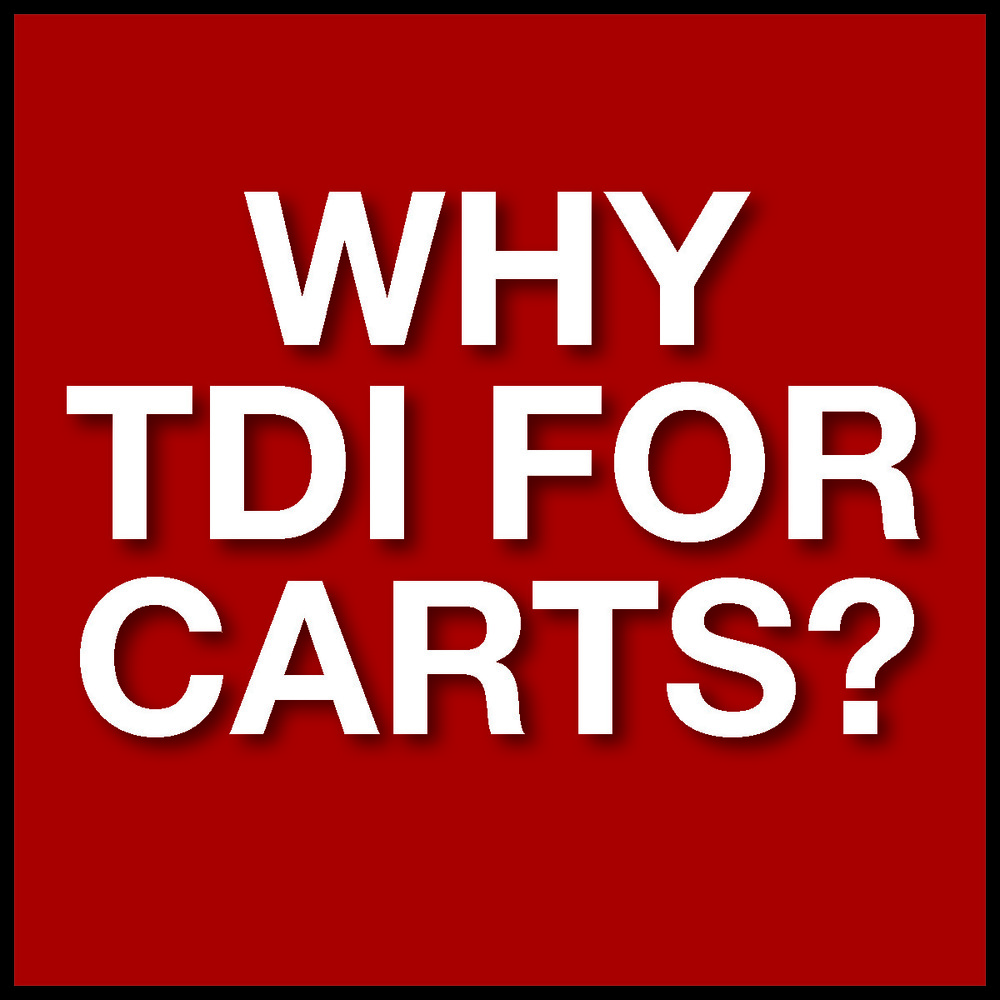 12 Reasons for TDI Carts