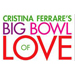 Christina Ferrare's Big Bowl of Love