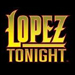 Lopez Tonight