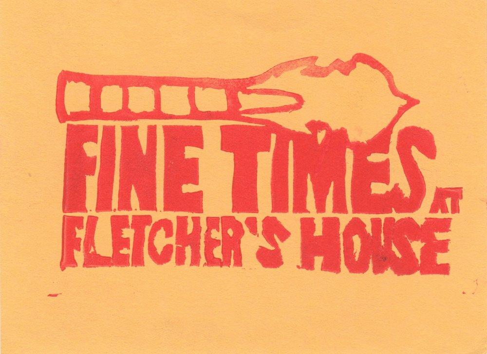 Fine Times at Fletchers House .jpeg