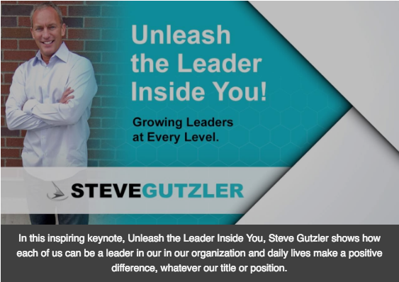 New! Unleash the Leader Inside You video. Preview Steve's speaking style today!