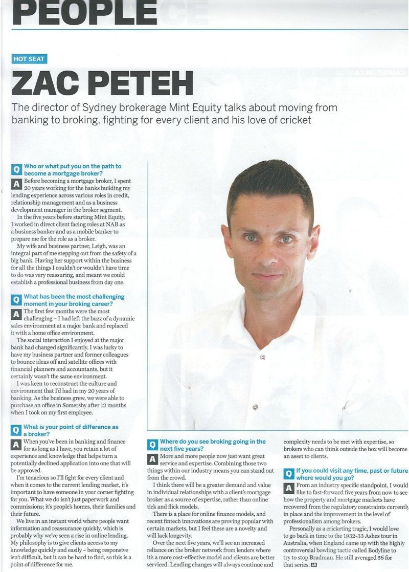 Featured in  Australian Broker Magazine  this month, Mint Equity Director Zac Peteh talks about moving from banking to broking, fighting for every client and his love of cricket.