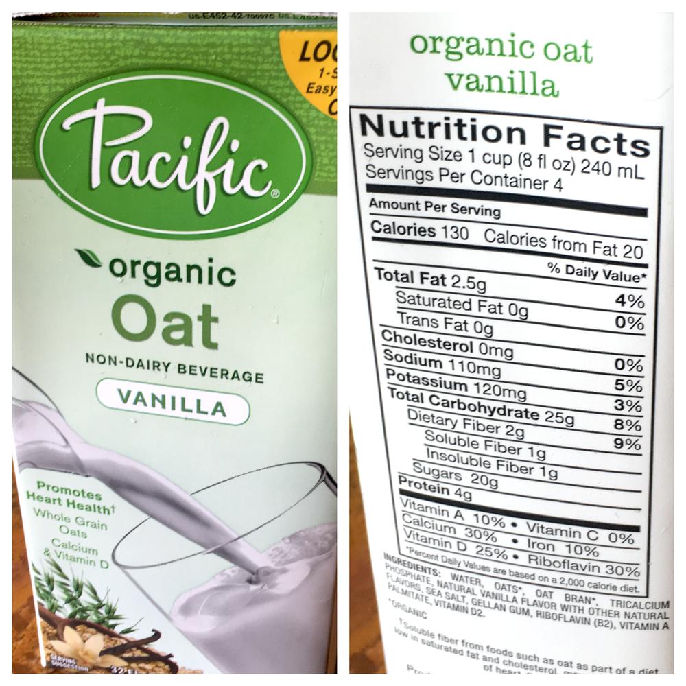 Pacific Organic Vanilla Oat Milk: 130 calories (20 fat), 20g Sugar, 4g Protein, 110g Sodium, 25g  CARBS ,25% vit d