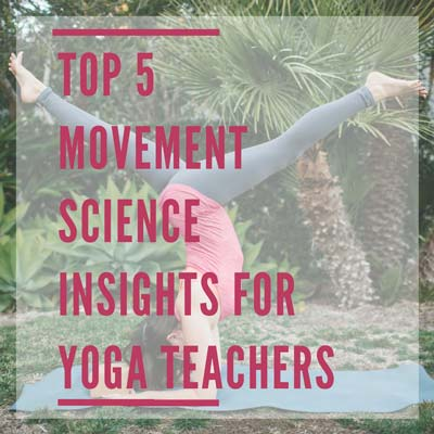 Top 5 Movement Science Insights For Yoga Teachers Jenni Rawlings