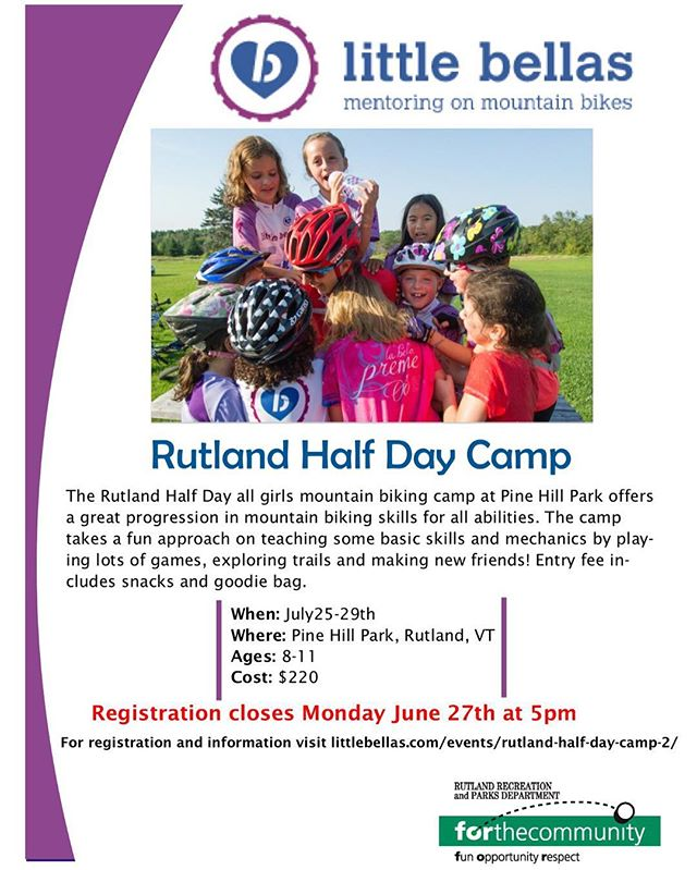 Calling all girls from ages 8-11! Hurry! Little Bella's mountain biking camp registration is closing and we want you and your friends to attend! If you have questions you can call the recreation dept at 773-1822! #rutlandrecsummer #rutlandvt #rutvt #vermont #youthmountainbiking #pinehillparkvt #pinehillpark