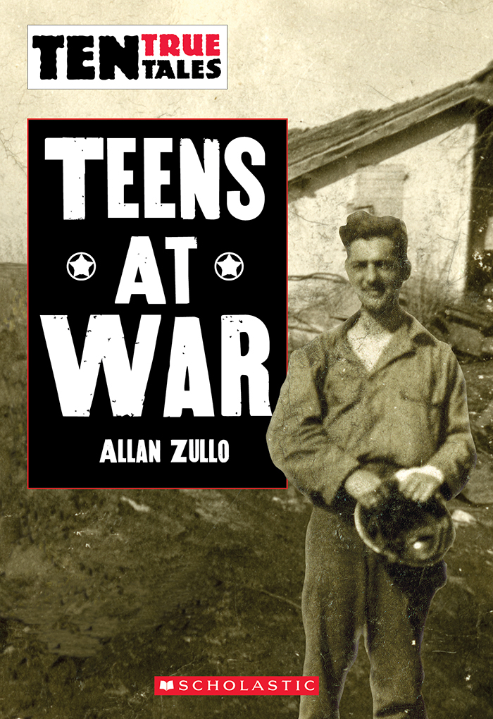 Ten True Tales: Teens at War