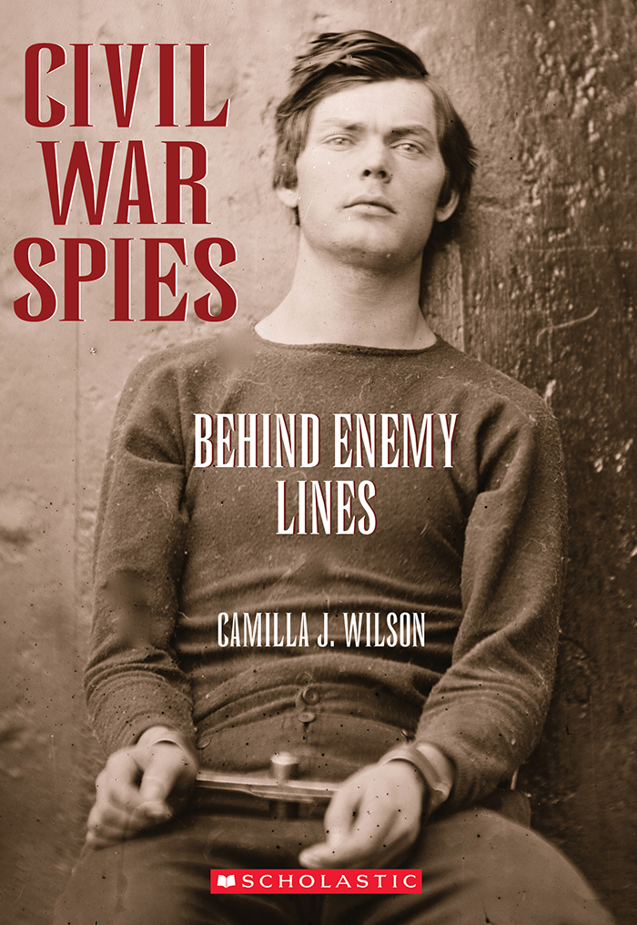 Civil War Spies: Behind Enemy Lines