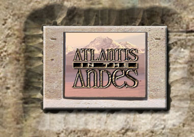 Atlantis-in-the-Andes.jpg