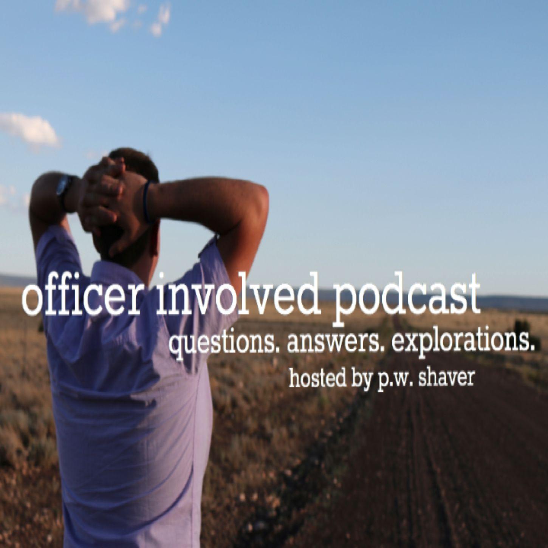 Officer Involved Podcast - Officer Involved