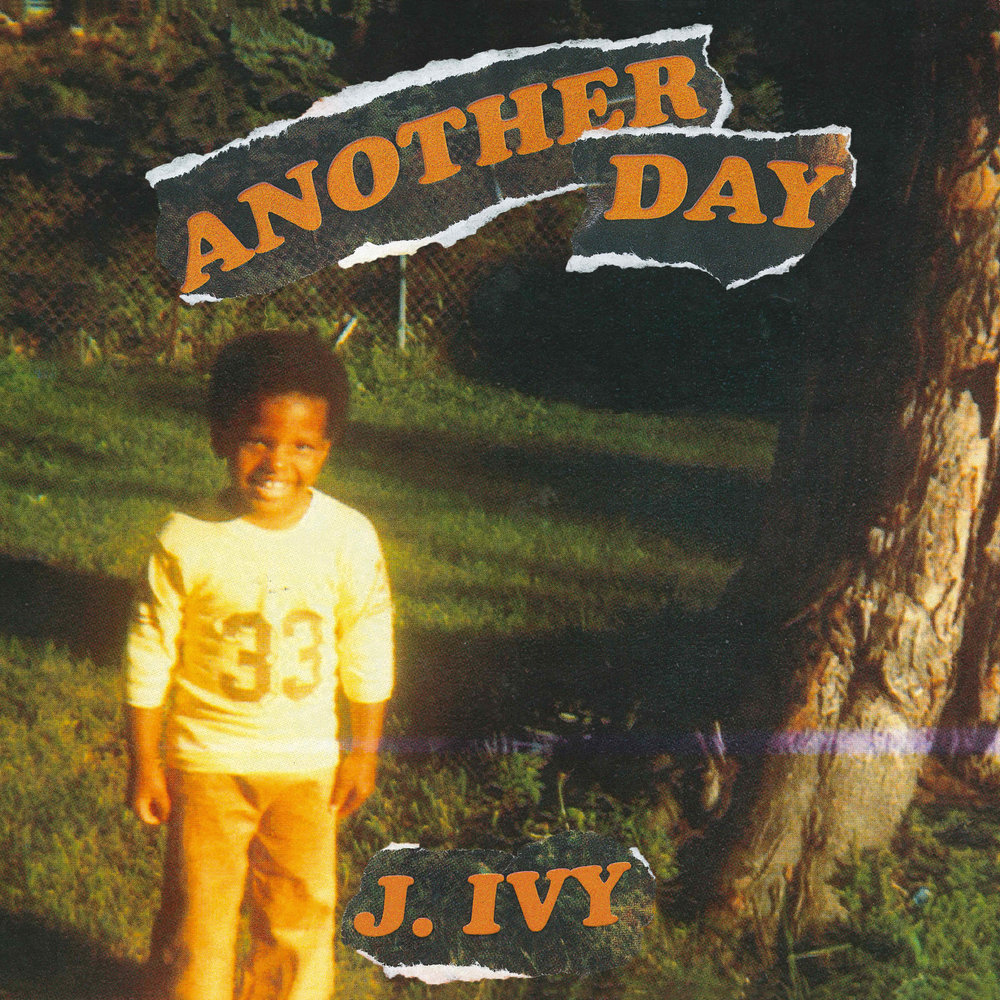 J. Ivy - Another Day